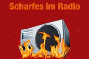 Scharfes im Radio