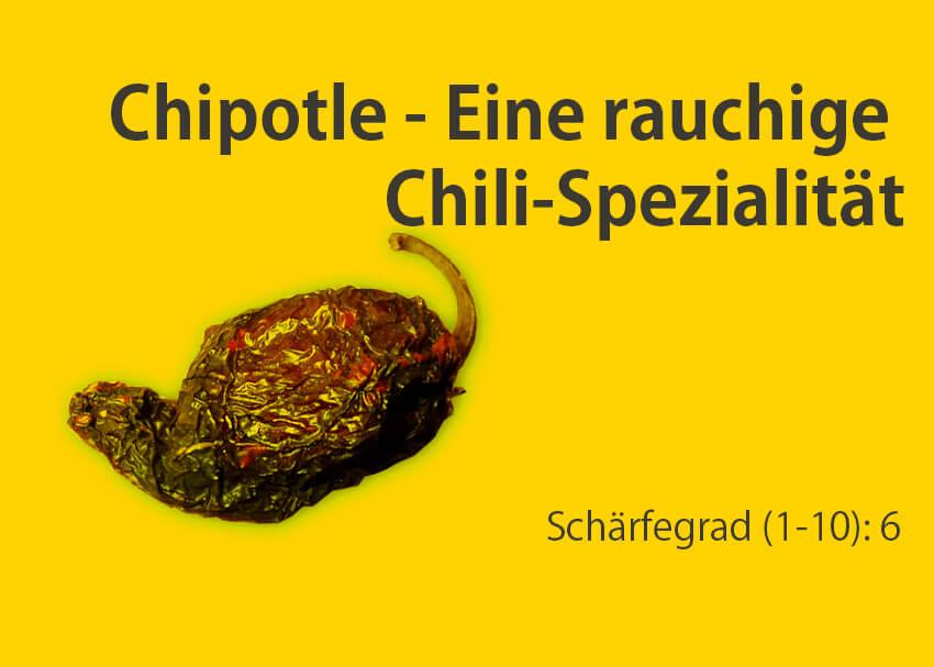 Chipotle, eine rauchige Chili-Spezialität
